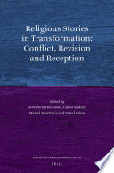 Religious Stories In Transformation Conflict Revision And Reception