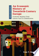 An Economic History of Twentieth Century Europe