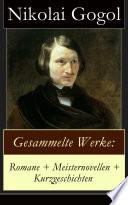 Gesammelte Werke  Romane   Meisternovellen   Kurzgeschichten  Vollst  ndige deutsche Ausgabe