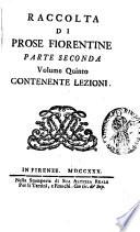 Prose fiorentine raccolte dallo Smarrito  pseud   accademico della Crusca