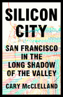 download ebook silicon city: san francisco in the long shadow of the valley pdf epub