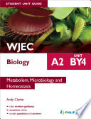 WJEC Biology A2 Student Unit Guide: Unit BY4 eBook Metabolism, Microbiology and Homeostasis
