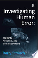 Investigating Human Error  Incidents  Accidents  and Complex Systems