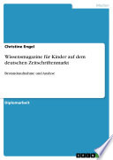 Wissensmagazine f  r Kinder auf dem deutschen Zeitschriftenmarkt