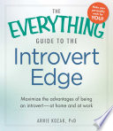 The Everything Guide to the Introvert Edge