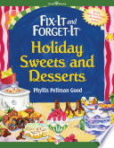 Fix It and Forget It Holiday Sweets and Desserts