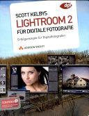 Scott Kelbys Lightroom 2 für digitale Fotografie