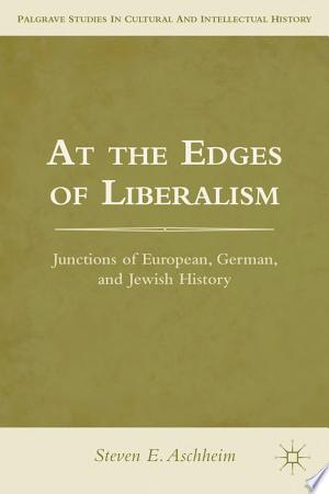 At the Edges of Liberalism: Junctions of European, German, and Jewish History - ISBN:9781137002280