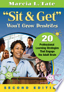 Sit and Get  Won t Grow Dendrites