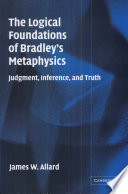 The Logical Foundations Of Bradley S Metaphysics