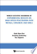 World Scientific Handbook Of Experimental Results On High Speed Penetration Into Metals Concrete And Soils book