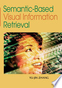 Semantic Based Visual Information Retrieval book