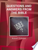 QUESTIONS AND ANSWERS FROM THE BIBLE