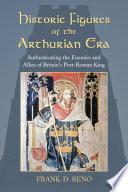 Historic Figures of the Arthurian Era