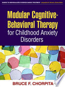 Modular Cognitive behavioral Therapy for Childhood Anxiety Disorders