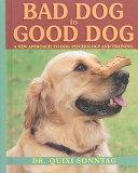 Bad Dog to Good Dog