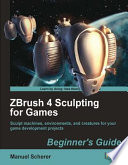 ZBrush 4 Sculpting for Games
