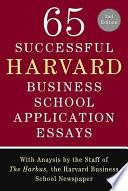 65 Successful Harvard Business School Application Essays  Second Edition