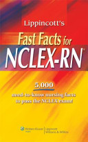 Lippincott s Fast Facts for NCLEX RN