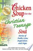 Chicken Soup for the Christian Teenage Soul Book PDF