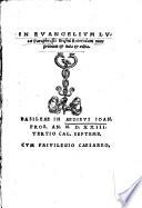 In Evangelium Lucae Paraphrasis Erasmi Roterodami Nunc Primum Nota Aedita