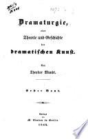 Dramaturgie, oder Theorie und Geschichte der dramatischen Kunst