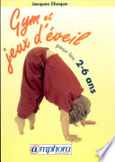 illustration du livre Gym et jeux d'éveil pour les 2-6 ans