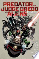 Predator Versus Judge Dredd Versus Aliens : well-armed law enforcement agency known...