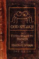 God Speaks  the Flying Spaghetti Monster in His Own Words