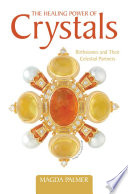 The Healing Power of Crystals And Crystals Possess Energies That