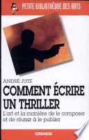 Comment   crire un thriller
