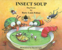 Insect Soup : insects....
