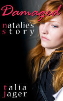 Damaged Natalie S Story