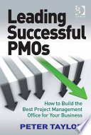 Leading Successful PMOs : (pmo); it means they achieve benefits from...
