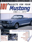 101 Projects for Your 1964 1 2 1973 Mustang