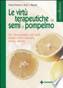 Le virt   terapeutiche dei semi di pompelmo  Dal citrus paradisi i pi   validi rimedi contro infezioni  micosi  allergie