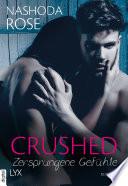 Crushed - Zersprungene Gefühle