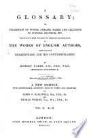 A Glossary Or Collection Of Words Phrases Names And Allusions To Customs Proverbs Etc Which Have Been Thought To Require Illustration In The Works Of English Authors Particularly Shakespeare And His Contemporaries