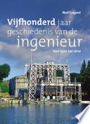 Vijfhonderd jaar geschiedenis van de ingenieur