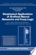 Geophysical Applications Of Artificial Neural Networks And Fuzzy Logic book