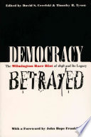 Democracy Betrayed Riot Of 1898 And Its Aftermath