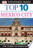 DK Eyewitness Top 10 Travel Guide  Mexico City