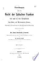 Forschungen über das Recht der salischen Franken vor und in der Königszeit