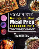 The Complete Ketogenic Diet Meal Prep Cookbook 2018