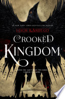 Six of Crows: Crooked Kingdom by Leigh Bardugo