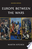 Europe Between The Wars : the twenty-year crisis within the...