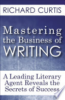 Ebook Mastering the Business of Writing Epub Richard Curtis Apps Read Mobile