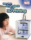 High Tech DIY Projects with 3D Printing