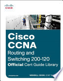CCNA Routing And Switching 200-120 Official Cert Guide Library : & ccna routing and switching certifications. the...