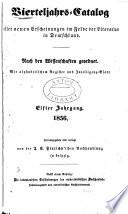 Vierteljahrs Katalog aller neuen Erscheinungen im Felde der Literatur in Deutschland